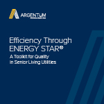 Efficiency Through ENERGY STAR: A Toolkit for Quality in Senior Living Utilities